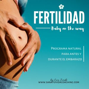 Fertilidad Baby on the way Sana tu vida coaching eva jorda
